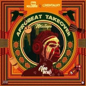 Dj Kentalky - Afrobeat Takeover Mix